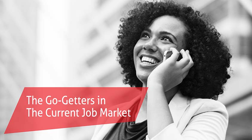 The Go-Getters In The Current Job Market